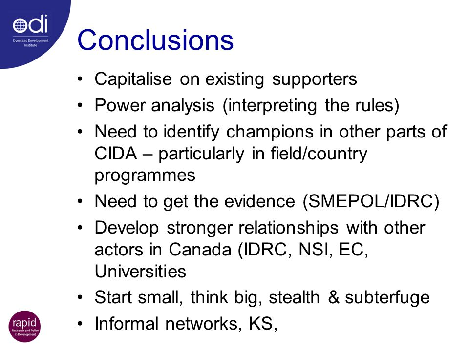 Conclusions Capitalise on existing supporters