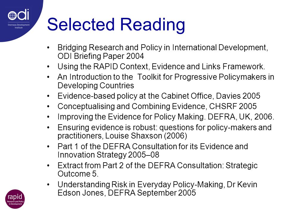 Selected Reading Bridging Research and Policy in International Development, ODI Briefing Paper 2004.