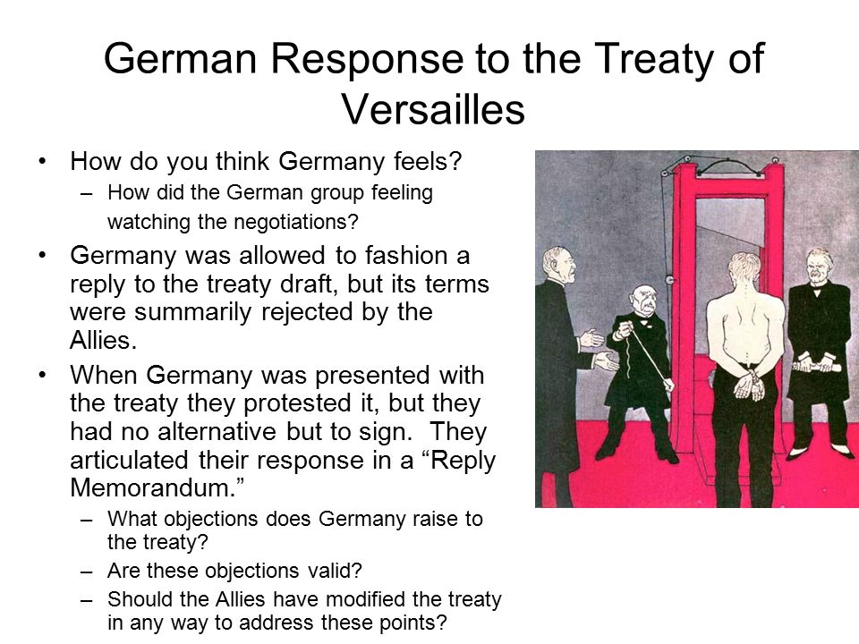 an overview of germany in response to versailles Overview: on june 28, 1919 — seven and a half months after the horrific fighting of world war i germany treaty versailles poland cze north beigiu fra austria away from 40% german.