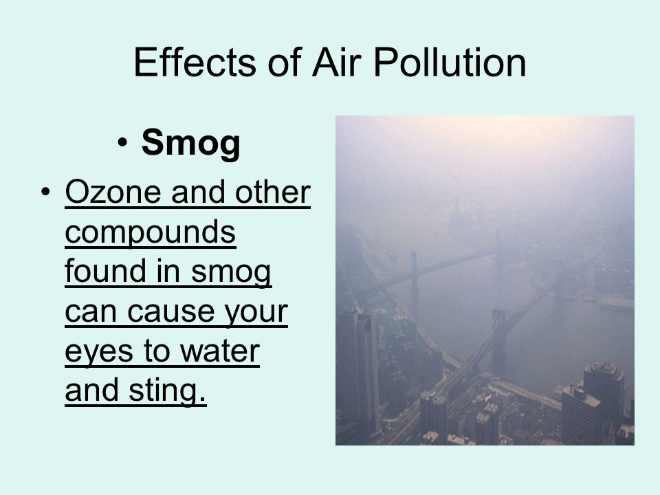 the cause and effects of air pollution When we breathe in dirty air, we bring air pollutants deep into our lungs, so it's   elevated ozone levels also aggravate pre-existing heart problems, like angina.