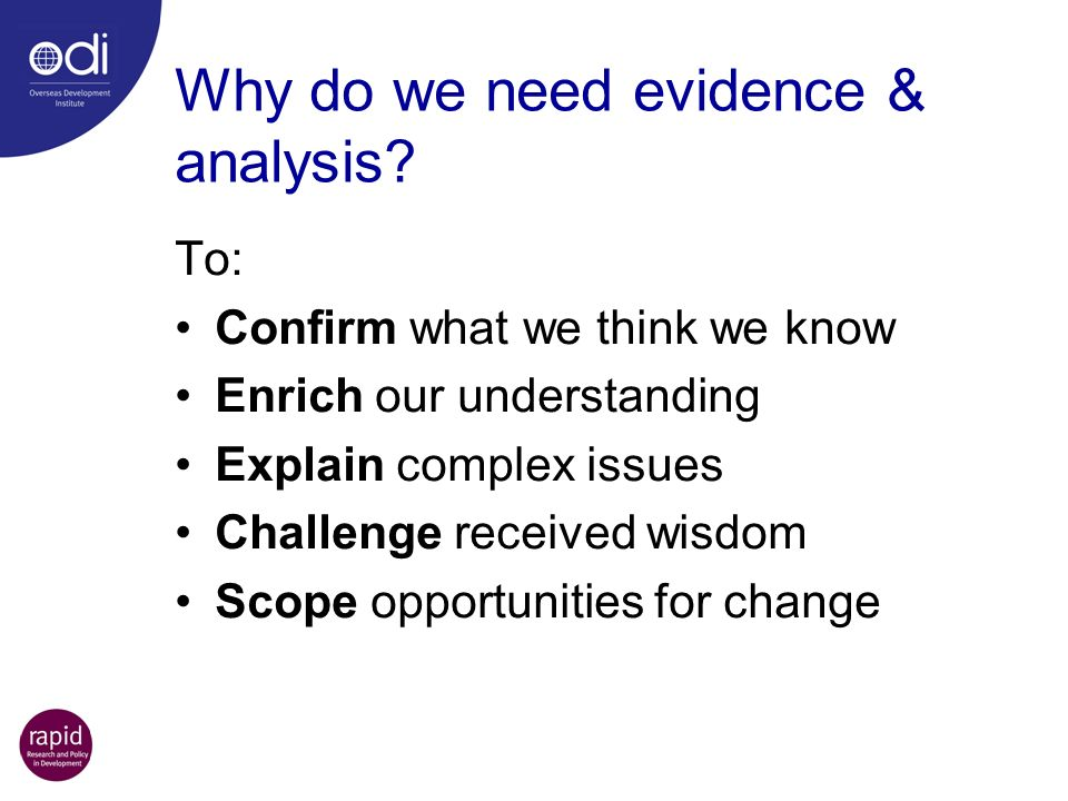 Why do we need evidence & analysis