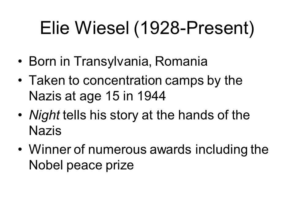 a memoir of elie wiesels experience at the holocaust concentration camps Holocaust survivor elie wiesel wrote this in his memoir, night, which  his  experiences in the auschwitz and buchenwald concentration camps.