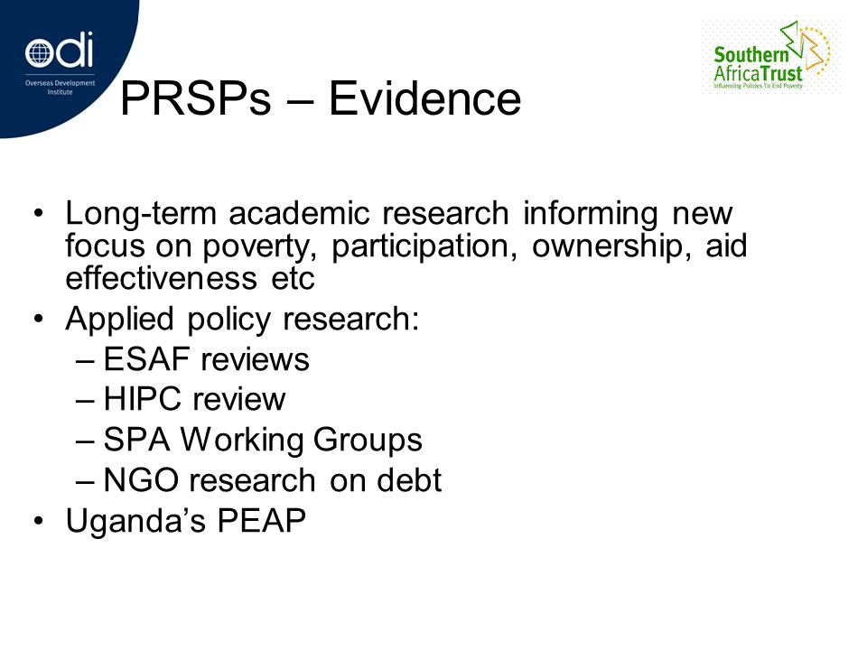 PRSPs – Evidence Long-term academic research informing new focus on poverty, participation, ownership, aid effectiveness etc.