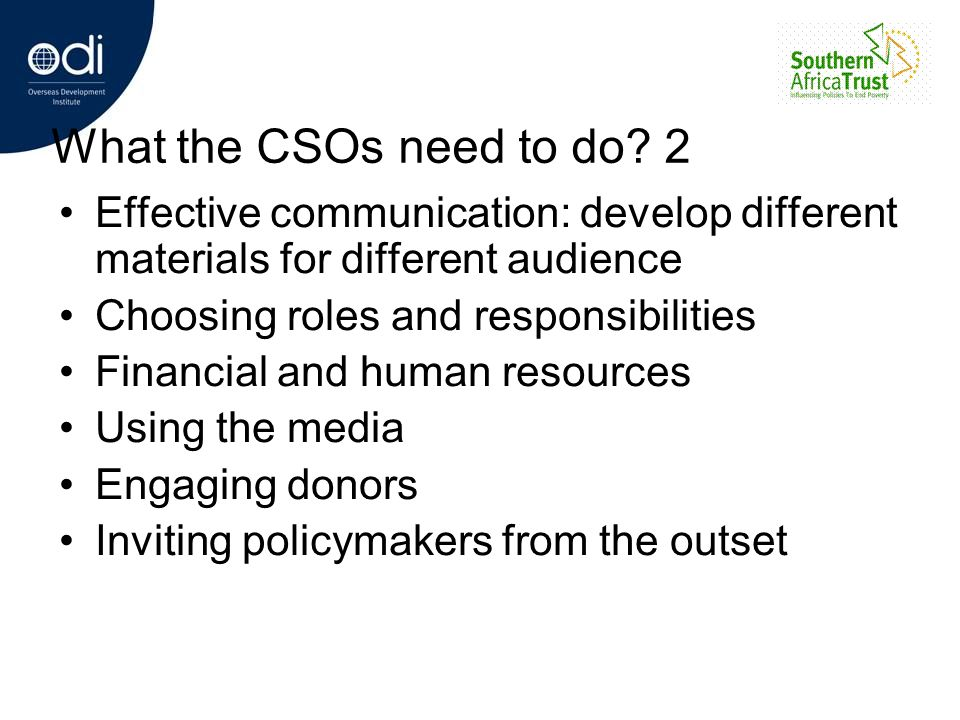 What the CSOs need to do 2 Effective communication: develop different materials for different audience.