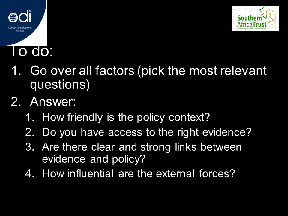 To do: Go over all factors (pick the most relevant questions) Answer: