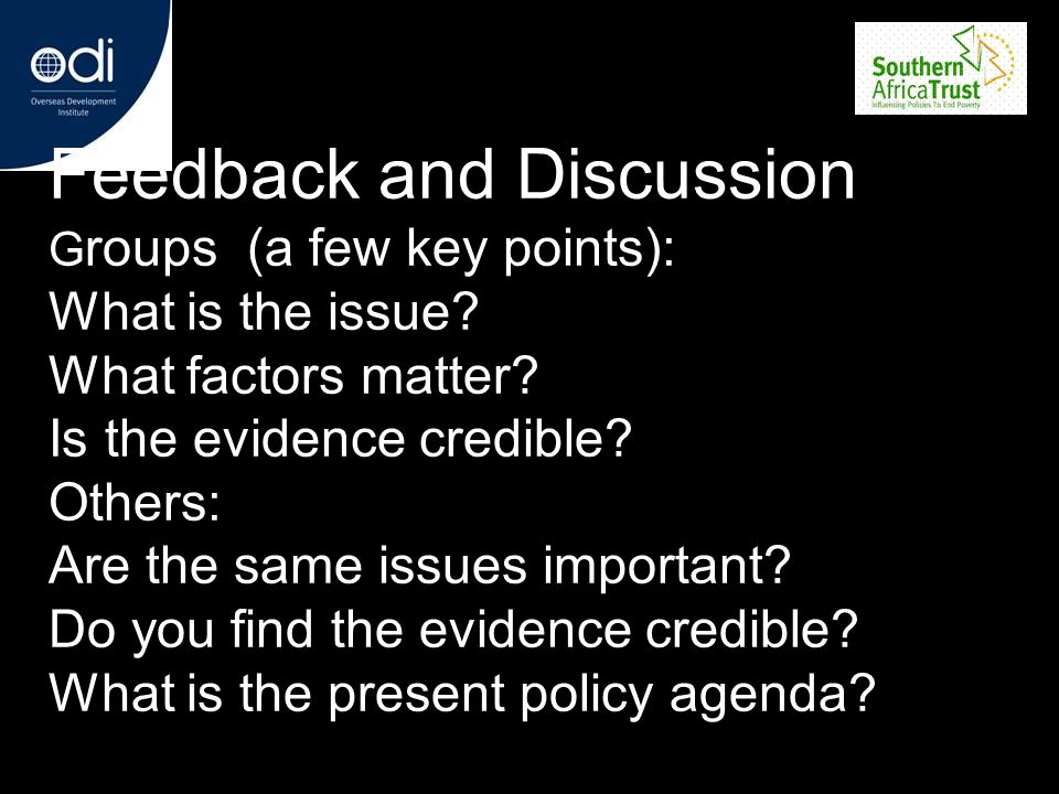 Feedback and Discussion Groups (a few key points): What is the issue