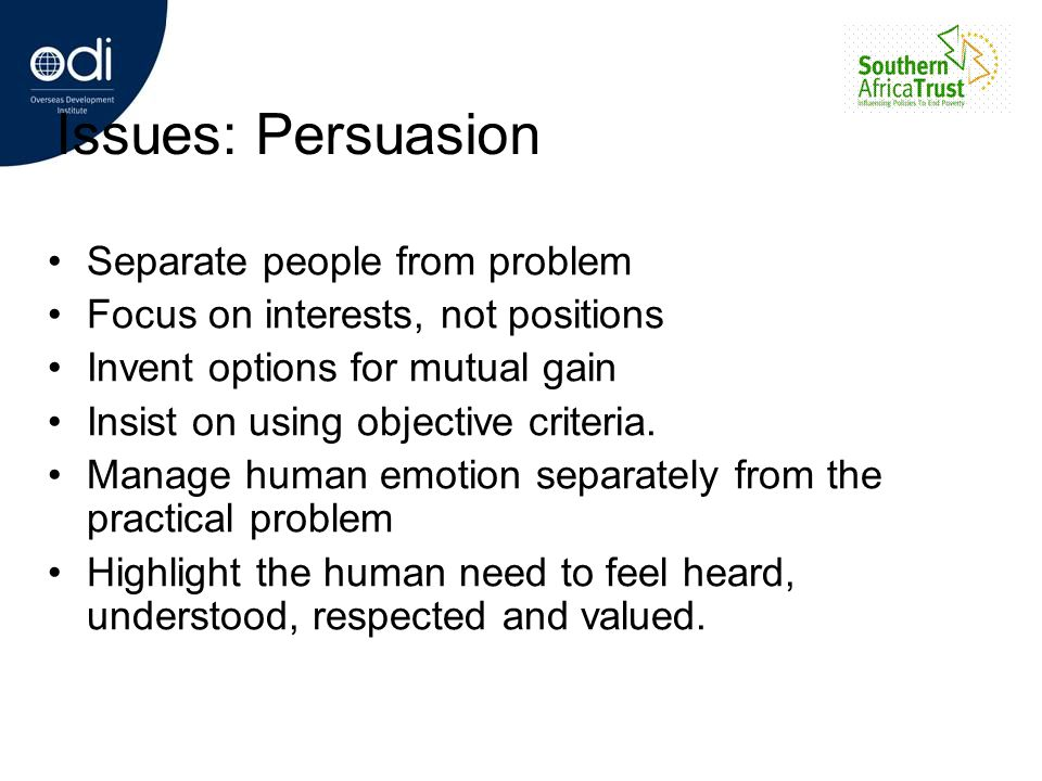 Issues: Persuasion Separate people from problem