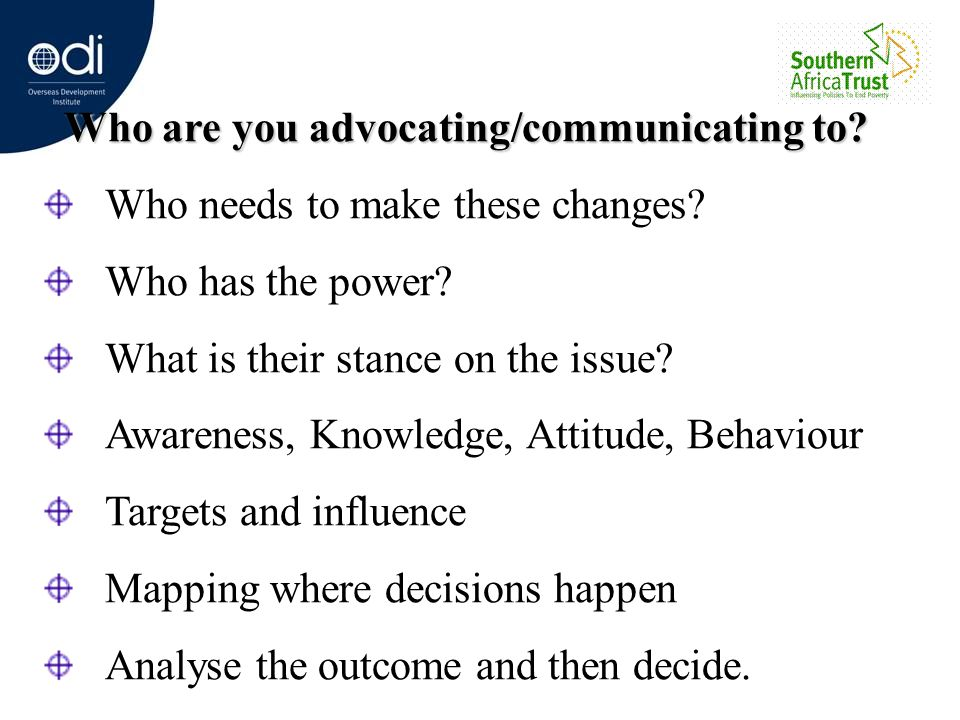 Who are you advocating/communicating to