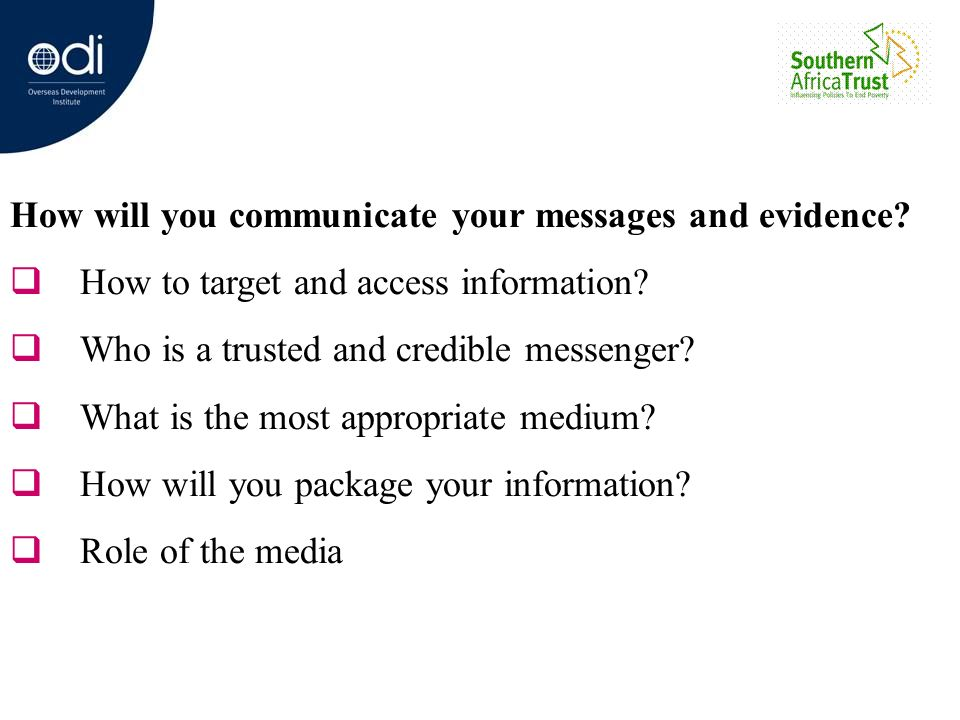 How will you communicate your messages and evidence