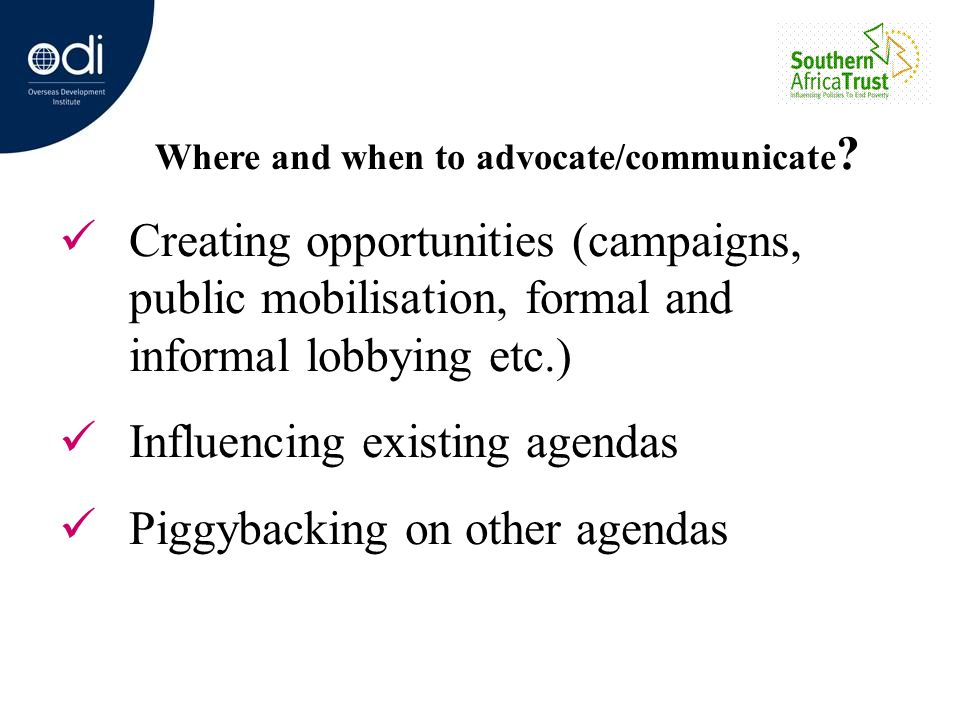 Where and when to advocate/communicate