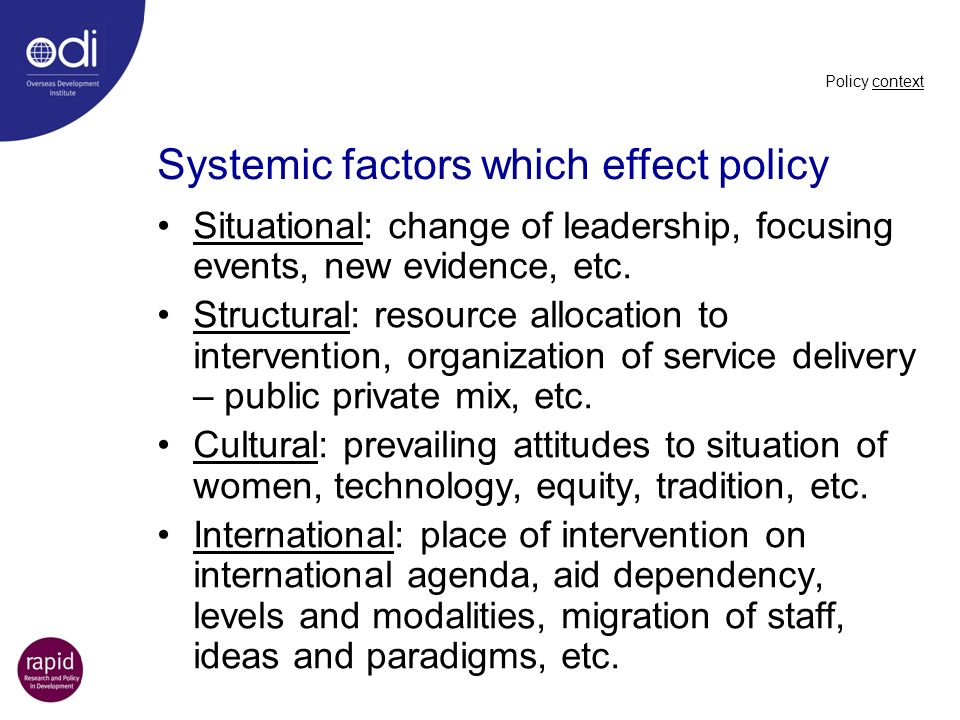 Systemic factors which effect policy