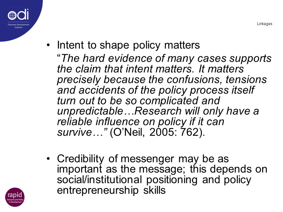 Intent to shape policy matters