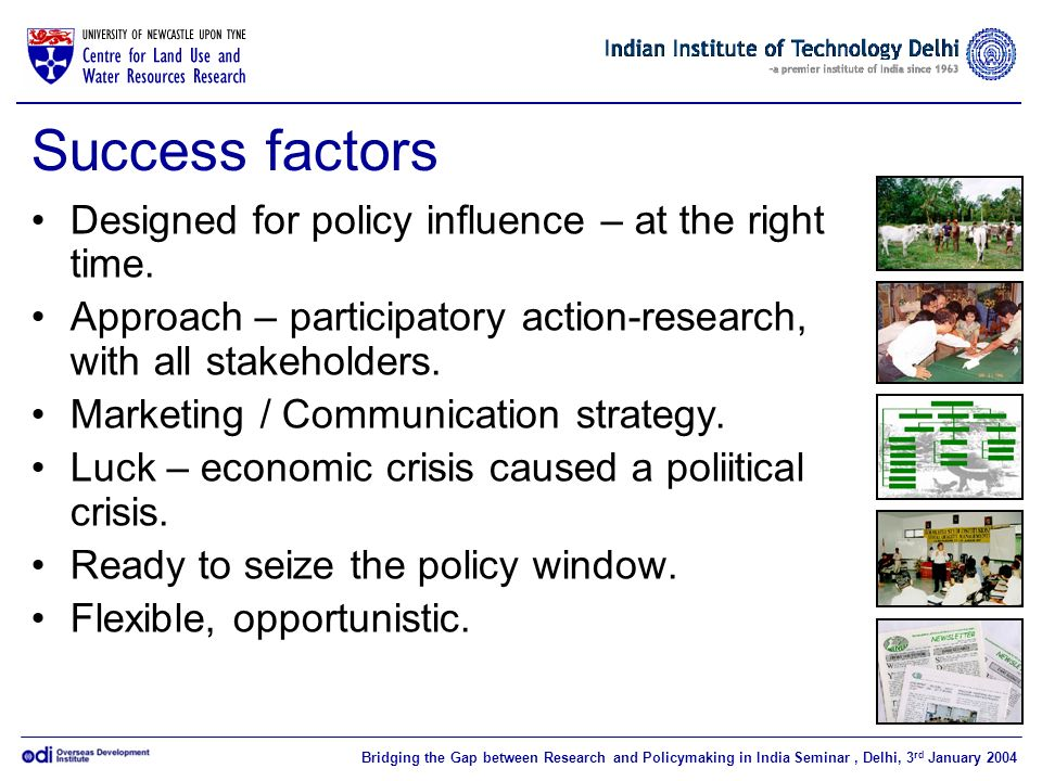 Success factors Designed for policy influence – at the right time.