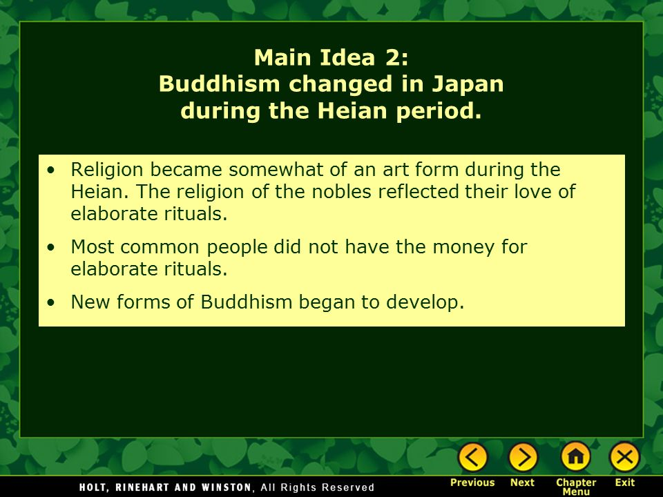 Main Idea 2: Buddhism changed in Japan during the Heian period.