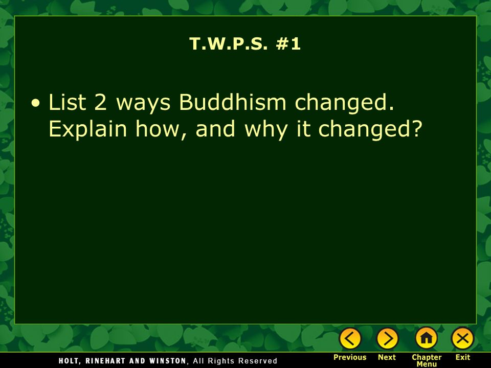 List 2 ways Buddhism changed. Explain how, and why it changed