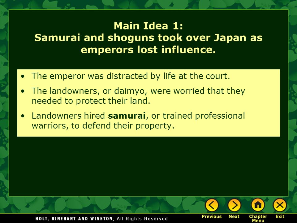 Main Idea 1: Samurai and shoguns took over Japan as emperors lost influence.