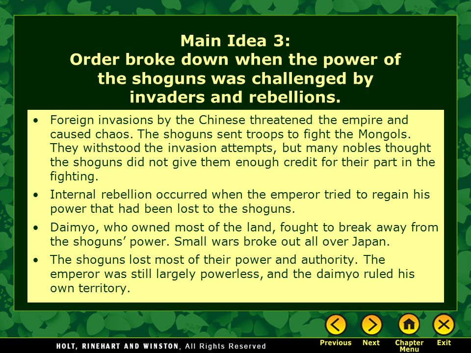 Main Idea 3: Order broke down when the power of the shoguns was challenged by invaders and rebellions.