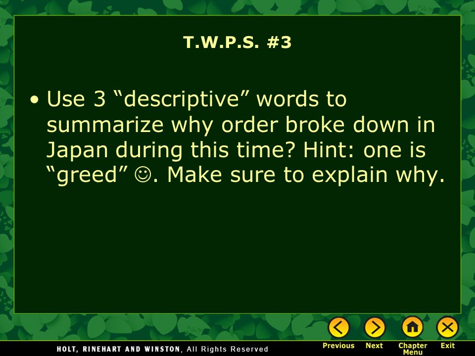 T.W.P.S. #3 Use 3 descriptive words to summarize why order broke down in Japan during this time.