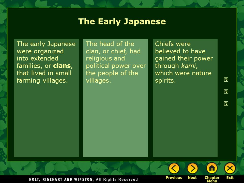 The Early Japanese The early Japanese were organized into extended families, or clans, that lived in small farming villages.