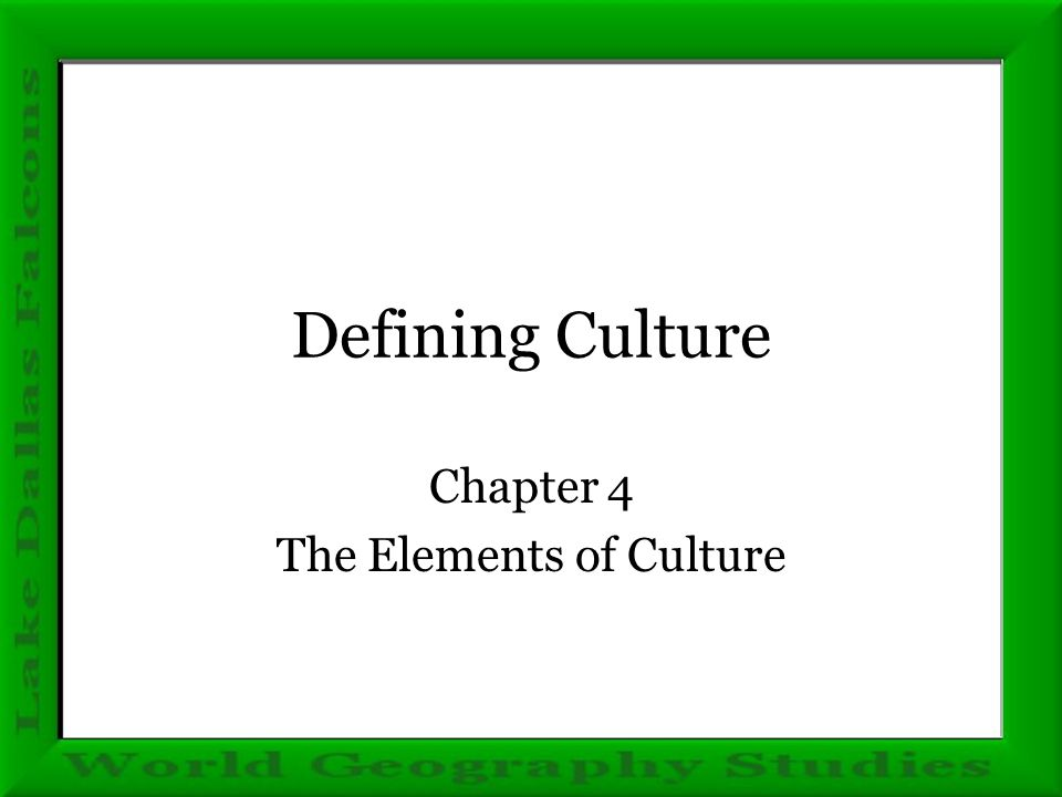 Chapter 4 the elements of culture ppt video online download chapter 4 the elements of culture malvernweather Images