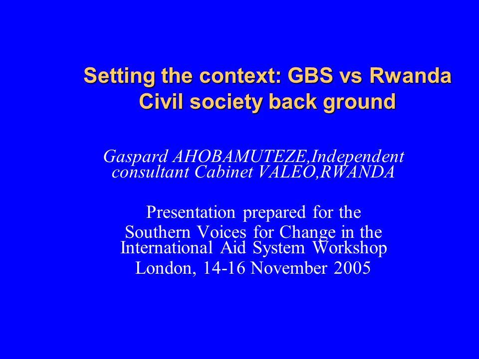 Setting the context: GBS vs Rwanda Civil society back ground