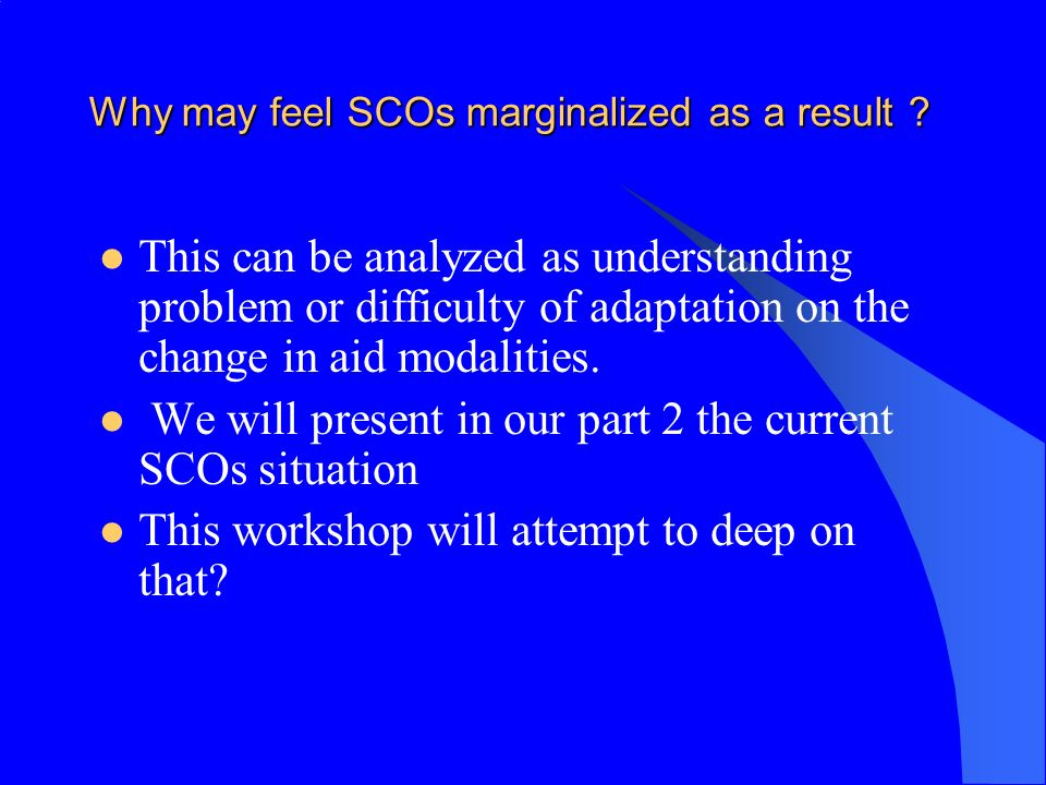 Why may feel SCOs marginalized as a result