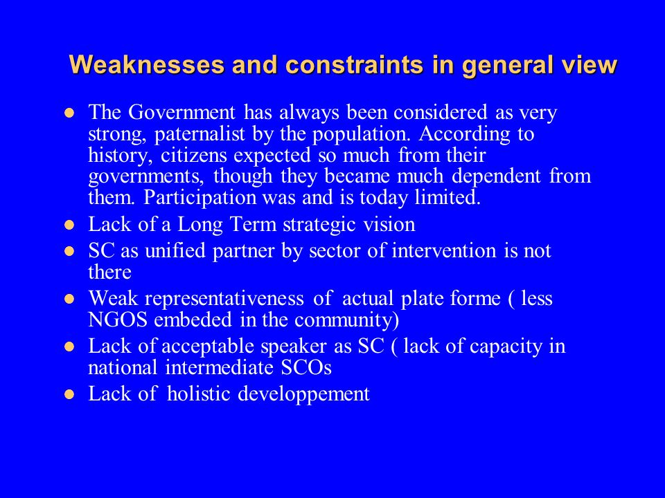 Weaknesses and constraints in general view