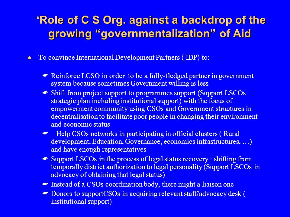 'Role of C S Org. against a backdrop of the growing governmentalization of Aid