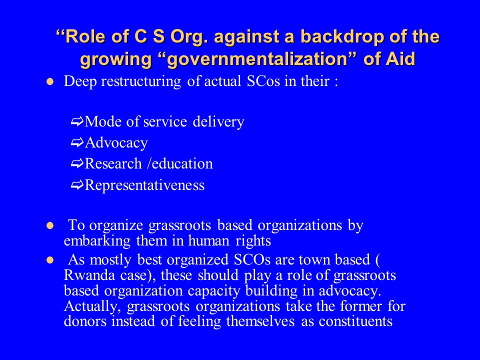 ''Role of C S Org. against a backdrop of the growing governmentalization of Aid