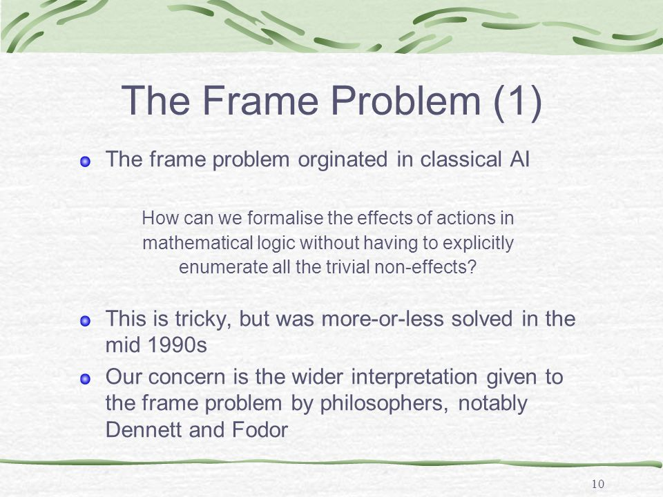 The Frame Problem (2) Fodor's version: