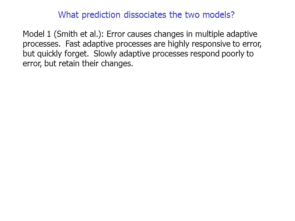 What prediction dissociates the two models