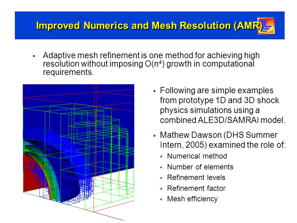 Improved Numerics and Mesh Resolution (AMR)
