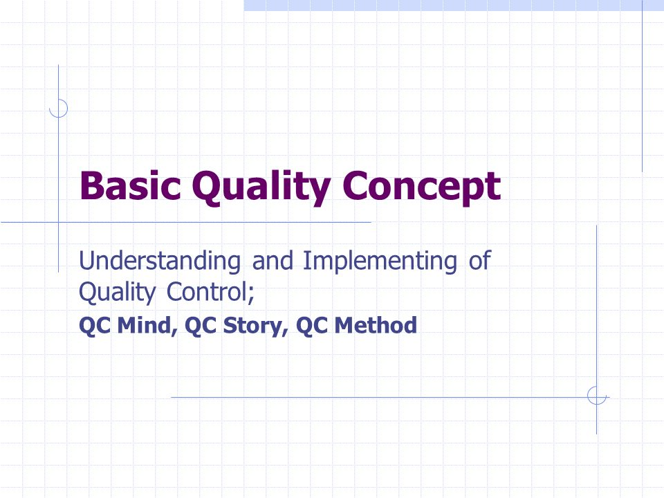 understanding quality control Process control begins with understanding process capability knowing how to improve the manufacturing process helps everyone in the supply chain one of the aims of total quality management is to design quality into products.