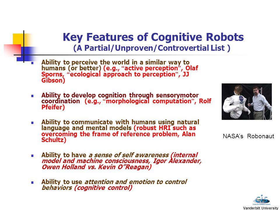 Key Features of Cognitive Robots (A Partial/Unproven/Controvertial List )