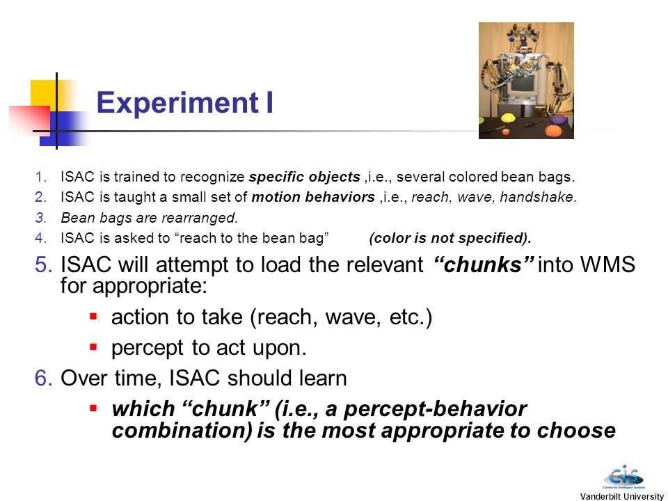 Experiment I ISAC is trained to recognize specific objects ,i.e., several colored bean bags.