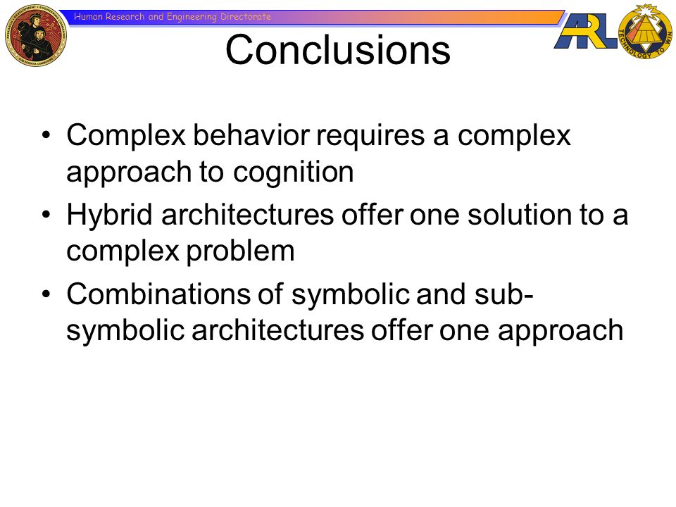 Conclusions Complex behavior requires a complex approach to cognition