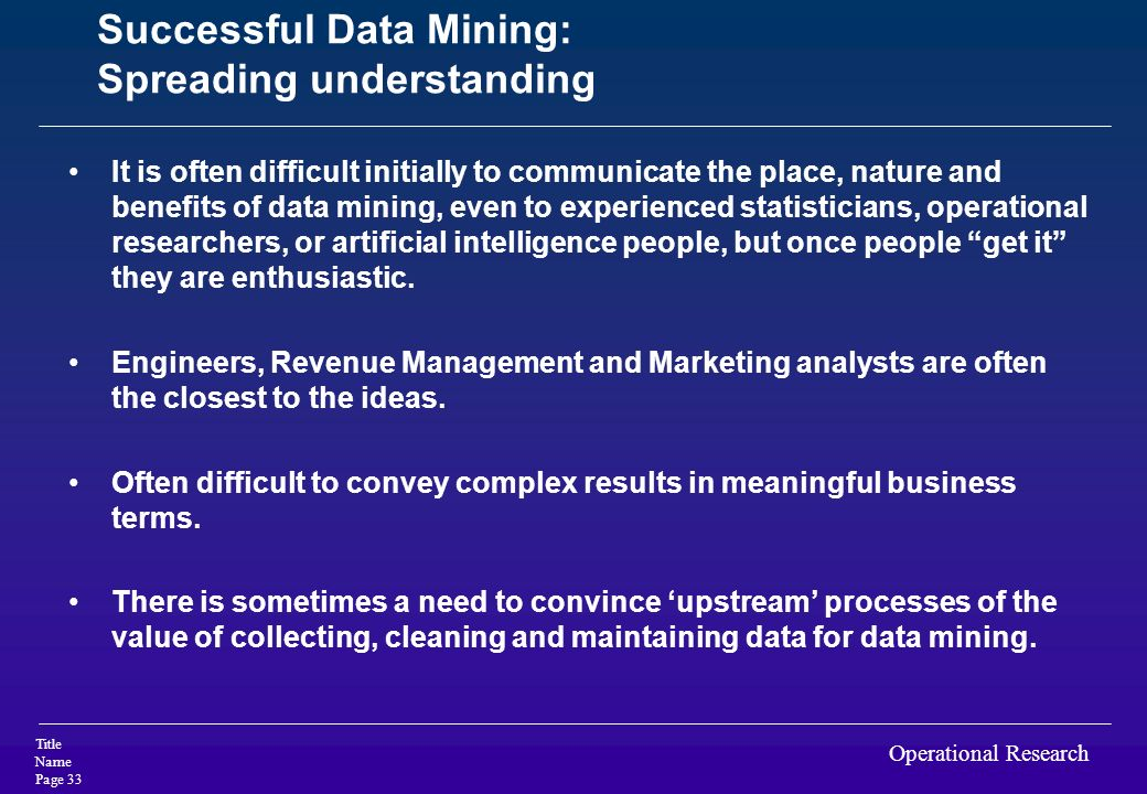 Successful Data Mining: Spreading understanding
