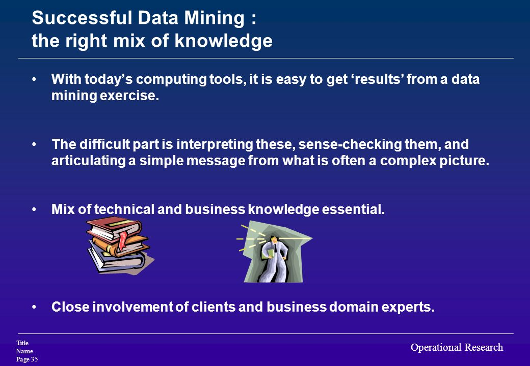 Successful Data Mining : the right mix of knowledge