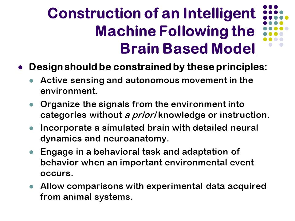 Construction of an Intelligent Machine Following the Brain Based Model