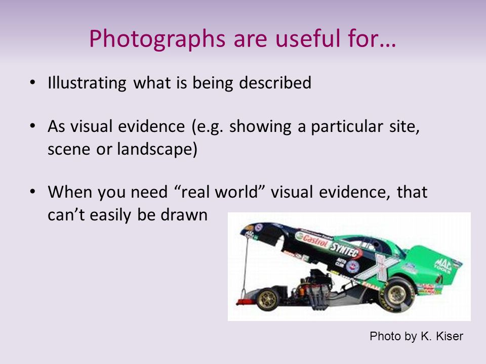 Photographs are useful for…