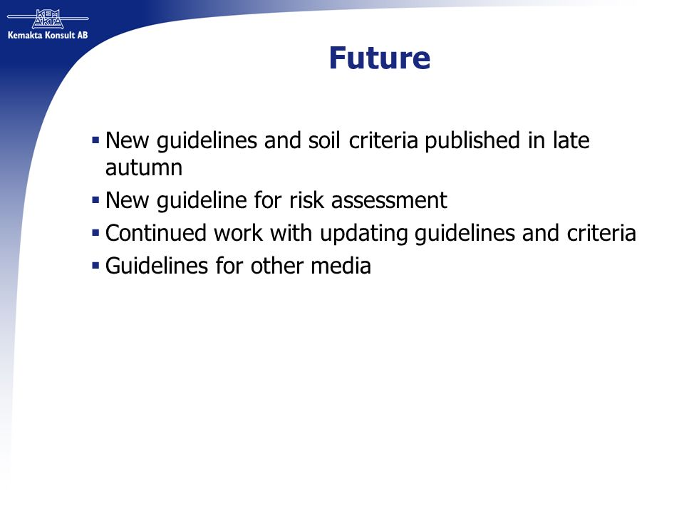 Future New guidelines and soil criteria published in late autumn