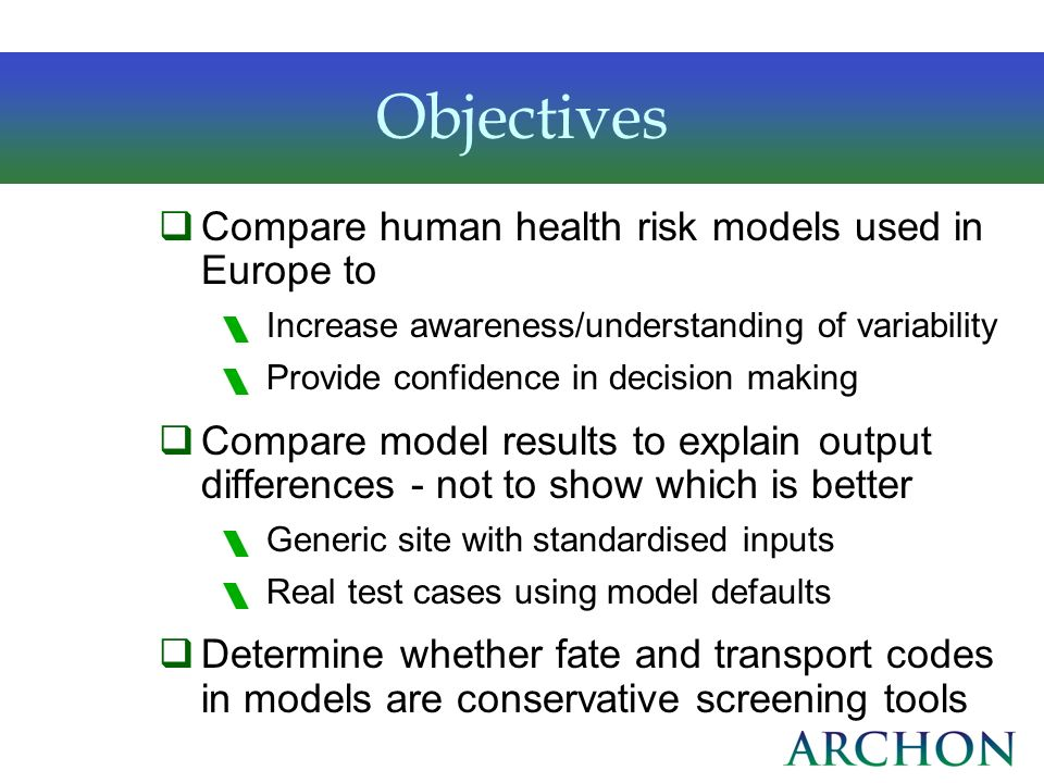 Objectives Compare human health risk models used in Europe to