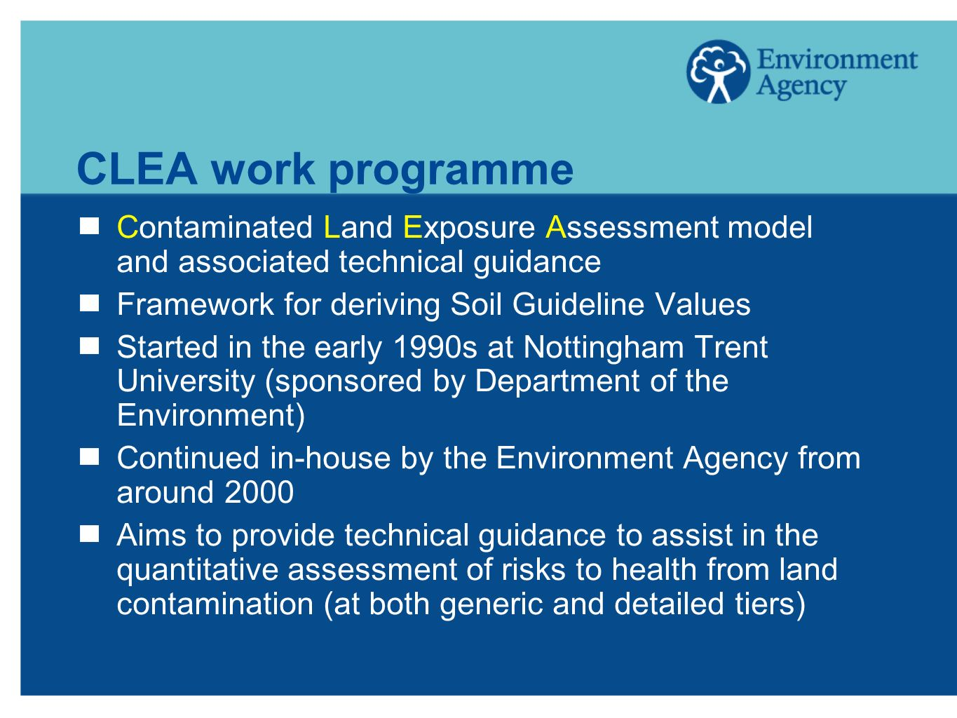 CLEA work programme Contaminated Land Exposure Assessment model and associated technical guidance.