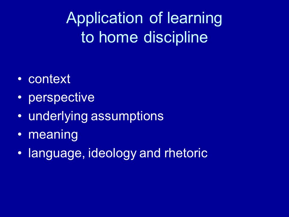 Application of learning to home discipline