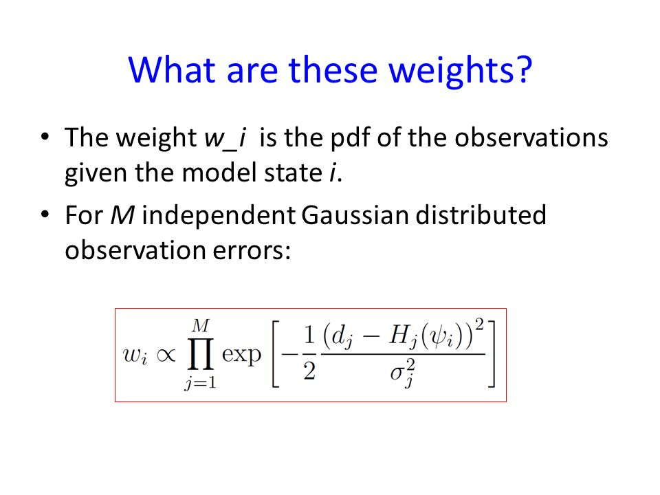 What are these weights The weight w_i is the pdf of the observations given the model state i.