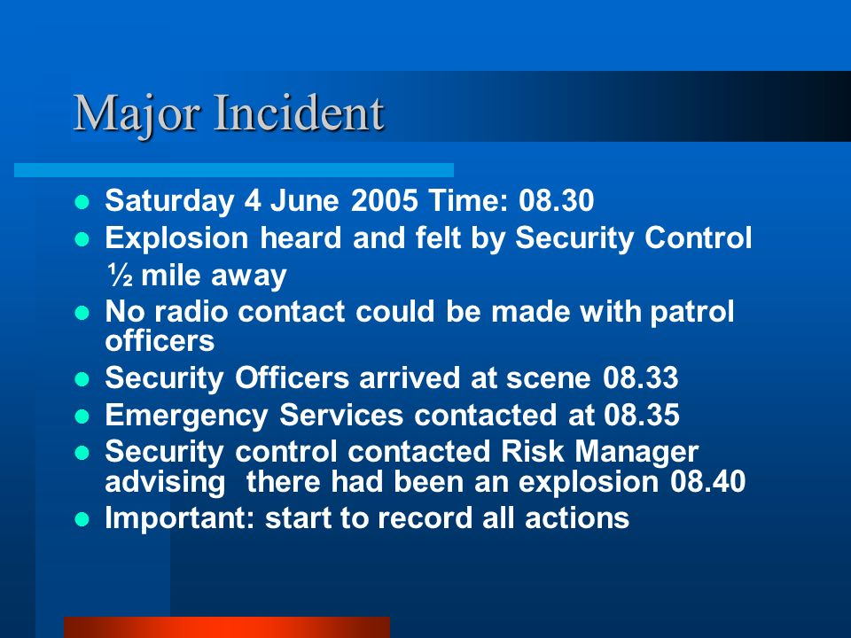 Major Incident Saturday 4 June 2005 Time: 08.30