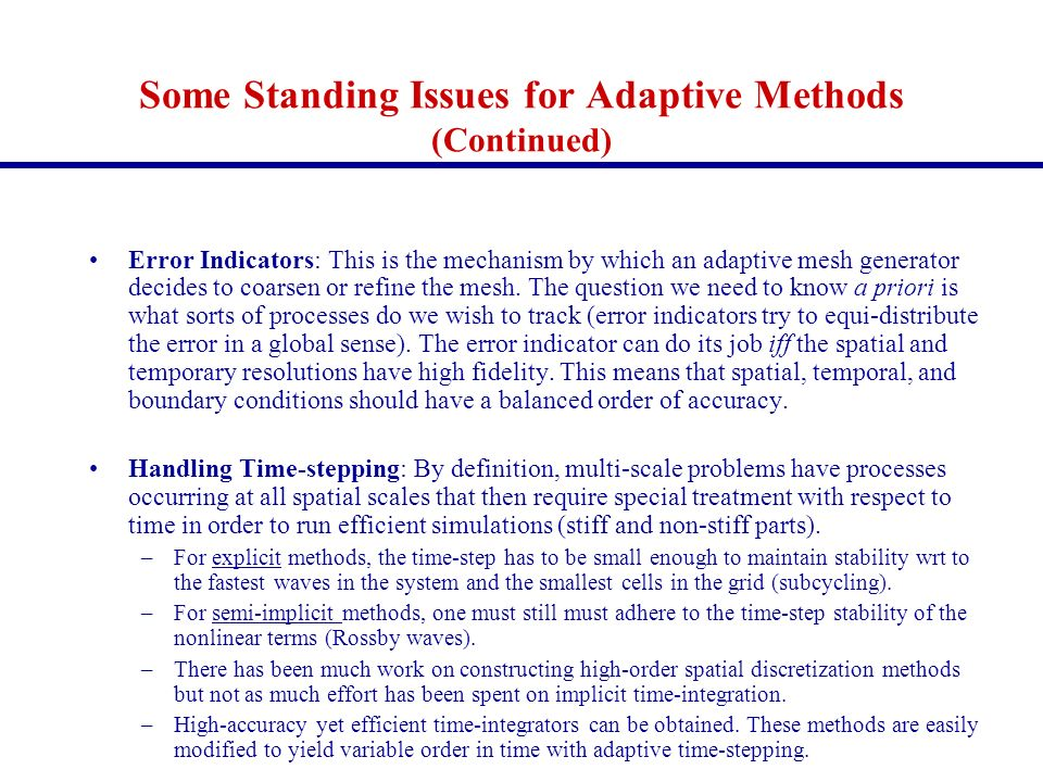 Some Standing Issues for Adaptive Methods (Continued)