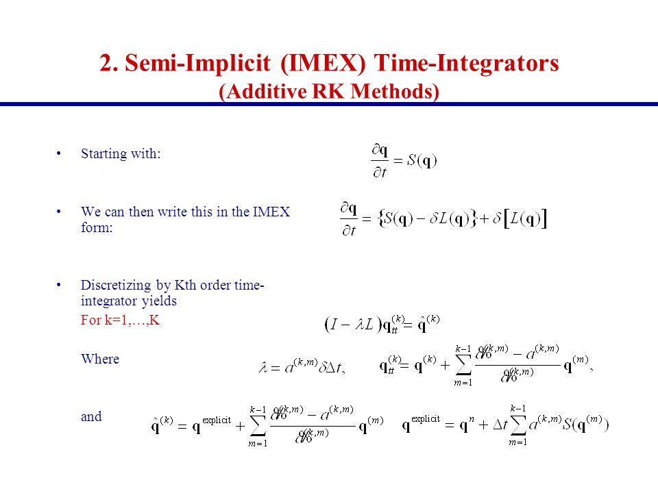 2. Semi-Implicit (IMEX) Time-Integrators (Additive RK Methods)