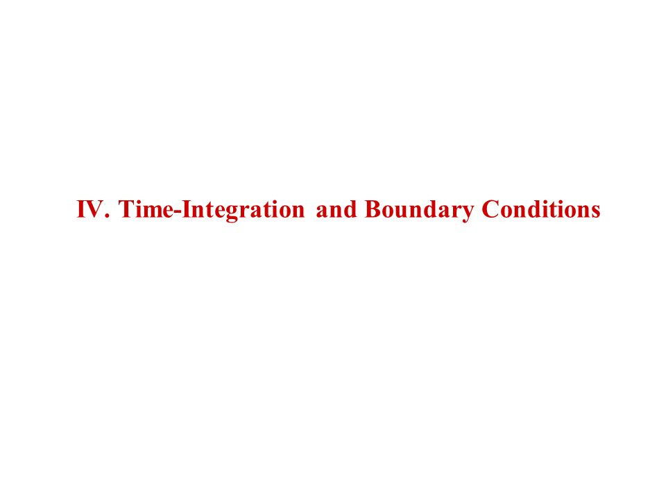 IV. Time-Integration and Boundary Conditions