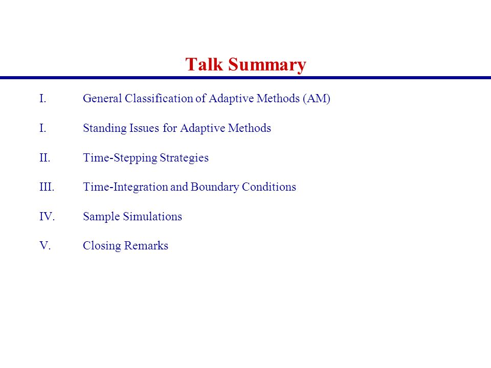 Talk Summary General Classification of Adaptive Methods (AM)